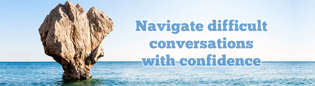 Navigate difficult conversations with confidence