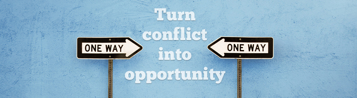 Turn Conflict Into Opportunity
